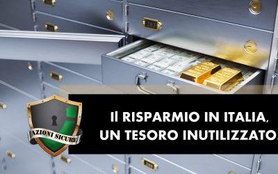 Il risparmio in Italia, un tesoro inutilizzato!