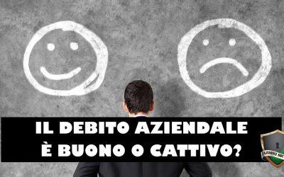 Debito aziendale: conviene indebitarsi?