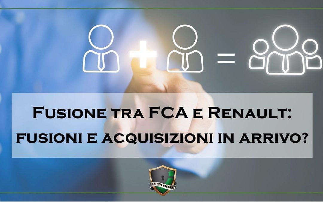 Fusione tra FCA e Renault: fusioni e acquisizioni in arrivo?