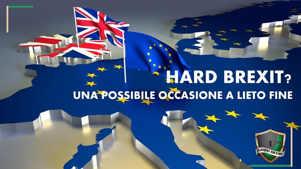 Hard Brexit? Una possibile occasione a lieto fine